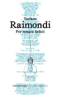 Stefano-Raimondi-Per-Restare-Fedeli-Transeuropa