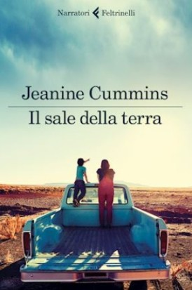 IL SALE DELLA TERRA - JEANINE CUMMINS - FELTRINELLI