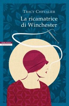 LA RICAMATRICE DI WINCHESTER - TRACY CHEVALIER - NERI POZZA