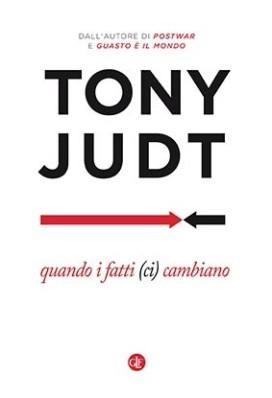 QUANDO I FATTI (CI) CAMBIANO, TONY JUDT, LATERZA